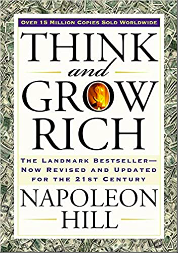 Think and grow rich by Napoleon hilll