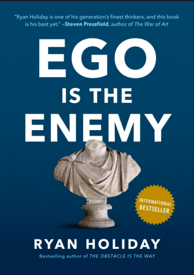Ryan Holiday's Ego Is The Enemy