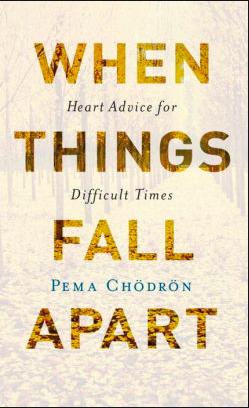 When things fall apart pema chodron