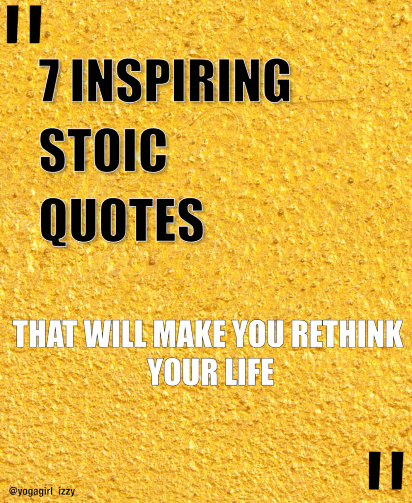 7 inspiring stoic quotes that will make you rethink your life